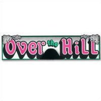 "Over The Hill Sign Banner ""Party Supply"" - 1"