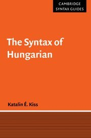 The Syntax Of Hungarian (Cambridge Syntax Guides)