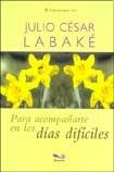 img - for Para Acompanarte En Los Dias Dificiles/ to Be With You in Difficult Days (Caminos Para Vivir/ Paths to Live) (Spanish Edition) book / textbook / text book