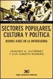 img - for Sectores populares, cultura y politica. Buenos Aires en la entreguerra (Spanish Edition) book / textbook / text book