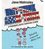 Brit-Think/Ameri-Think: A Transatlantic Survival Course (0245543376) by Jane Walmsley