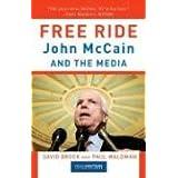 Free Ride: John McCain and the Media ~ David Brock
