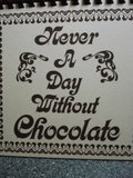 img - for Never A Day Without Chocolate book / textbook / text book