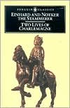 Two Lives of Charlemagne by Einhard, Notker the Stammerer, Lewis Thorpe (Translator), Lewis Thorpe (Introduction)