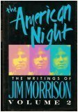 The American Night:  The Writings of Jim Morrison, Volume 2 (Lost Writings of Jim Morrison) (0394587227) by Morrison, Jim