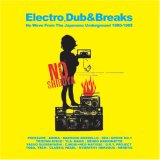 NO SHIBUYA:Electro Dub&Breaks Nowave From The Japanese Underground 1980-1985