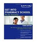 Get Into Pharmacy School: Rx for Success 3th (third) Edition
