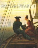 The Romantic Vision of Caspar David Friedrich: Paintings and Drawings from the U.S.S.R. (0810964023) by Friedrich, Caspar David