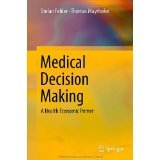 img - for Medical Decision Making: A Health Economic Primer [HARDCOVER] [2011] [By Stefan Felder] book / textbook / text book