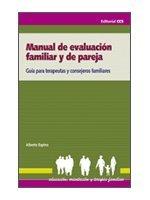 Manual de evaluación familiar y de pareja: Guía para terapeutas y consejeros familiares (Educación, orientación y terapia familiar)