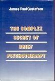 img - for The Complex Secret of Brief Psychotherapy (A Norton professional book) 1st edition by Gustafson, James Paul (1986) Hardcover book / textbook / text book