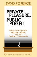 Private Pleasure, Public Plight: American Metropolitan Community Life in Comparative Perspective