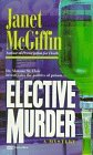 img - for Elective Murder by Janet McGiffin (1995-04-01) book / textbook / text book