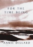 For the Time Being (Hardcover) [Unknown Binding] by -Annie Dillard-
