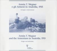 Armin T. Wegner e gli Armeni in Anatolia, 1915: Immagini e