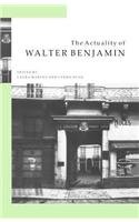 The Actuality of Walter Benjamin