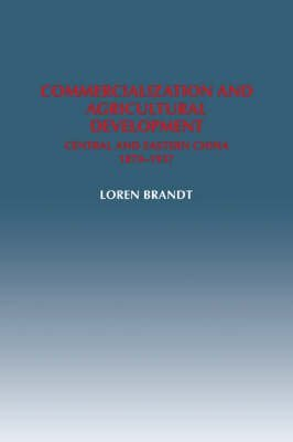 commercialization-and-agricultural-development-central-and-eastern-china-1870-1937-by-author-loren-b