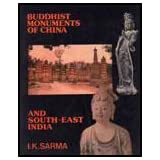 Buddhist Monuments of China and South East India