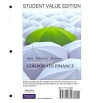 Fundamentals of Corporate Finance, Student Value Edition plus MyFinanceLab with Pearson eText -- Access Card Package (2n