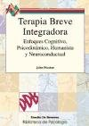 Terapia breve integradora. Enfoques cognitivo, psicodinamico, humanista y neuroconductual