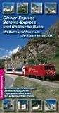 Glacier-Express, Bernina-Express und die Rhätische Bahn title=