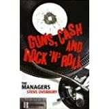 Guns, Cash and Rock 'n' Roll: The Managersby Steve Overbury