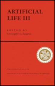 Artificial Life III: Proceedings of the Workshop on Artificial Life Held June, 1992 in Santa Fe, New Mexico