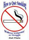 How to Quit Smoking Without Willpower or Struggle