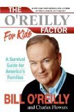 img - for OReilly Factor for Kids by O'Reilly, Bill, Flowers, Charles [Paperback] book / textbook / text book