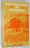 The folklore of Wiltshire (The Folklore of the British Isles) (0713430869) by Whitlock, Ralph