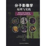Molecular Imaging: Principles and Practice(Chinese Edition), by ( [ MEI ] WEI SI LI DE Ralph ) . ( Weissleder ) . Brian D.Ross . Alnawaz R