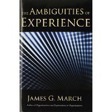 img - for The Ambiguities of Experience (Messenger Lectures) [HARDCOVER] [2010] [By James March] book / textbook / text book