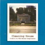 Cleaning House - Devil in the WoodsCleaning House - Devil in the Woods