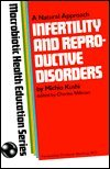 Infertility and Reproductive Disorders: MacRobiotic Health Education Series (0870406388) by Kushi, Michio