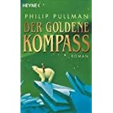 "Der Goldene Kompass. His-Dark-Materials 01von ""Philip Pullman"""