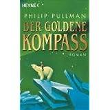 """Der Goldene Kompass. His-Dark-Materials 01von """"Philip Pullman"""""""