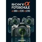 "Sony Alpha Fotoschule: Alpha 230 / Alpha 330 / Alpha 380von ""Frank Sp�th"""