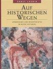 Auf historischen Wegen: Verborgenes und Neuentdecktes im Bezirk Voitsberg by Ernst Lasnik (2002-09-05)