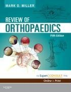 Review Of Orthopaedics: Expert Consult - Online And Print, 5E (Miller, Review Of Orthopaedics)