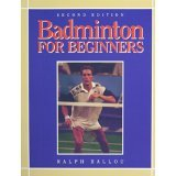 img - for Badminton for Beginners (Morton Activity Series) [PAPERBACK] [1997] [By Ralph Ballou] book / textbook / text book
