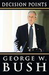 [DECISION POINTS]Decision Points By Bush, George W.(Author)Hardcover On 09 Nov 2010)