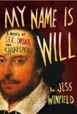 My Name is Will, a Novel of Sex, Drugs and Shakespeare