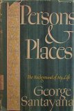 Persons and Places: The Background of My Life., GEORGE SANTAYANA