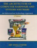 img - for The Architecture of Computer Hardware and Systems Software book / textbook / text book