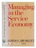 Managing in the Service Economy (0875841309) by Heskett, James L.