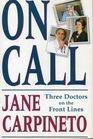 img - for On Call: A Story of Three Doctors on the Front Lines book / textbook / text book