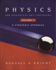 Physics for Scientists & Engineers: A Strategic Approach (Volume 1, Chapters 1-15)