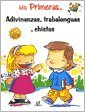 img - for Mis Primeras Adivinanzas, Trabalenguas Y Chistes/ My First Riddles, Tongue Twisters, And Jokes (Spanish Edition) book / textbook / text book