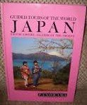 Guided Tours of the World Japan Exotic Empire: Islands of the Orient