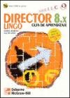 img - for Director 8.X / Lingo Practico - Guia de Aprendizaj (Spanish Edition) book / textbook / text book